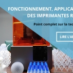 Fonctionnement, performance et applications des imprimantes 3D résine