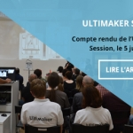 Compte rendu de l'Ultimaker Session